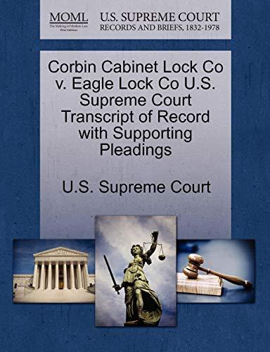 Corbin Cabinet Lock Co V. Eagle Lock Co U.S. Supreme Court Transcript of Record with Supporting Pleadings