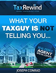 What your TaxGuy is NOT telling you (Real Estate Agent Special Edition) (TaxRewind Book 1) (English Edition)