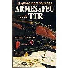 Le Guide Marabout des armes à feu et du tir (Collection Marabout service)