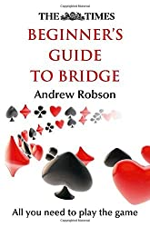 The Times Beginner's Guide to Bridge by The Times Mind Games (2015-10-01)