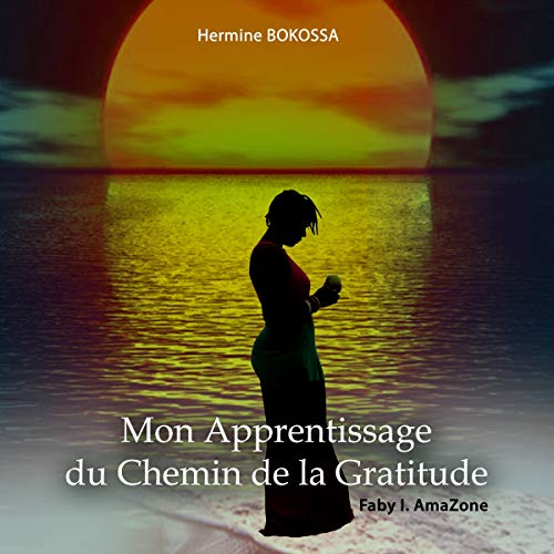 Mon Apprentissage Du Chemin De La Gratitude