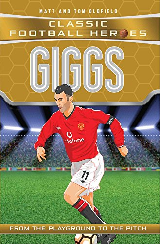 Giggs: Manchester United (Classic Football Heroes) por Matt Oldfield