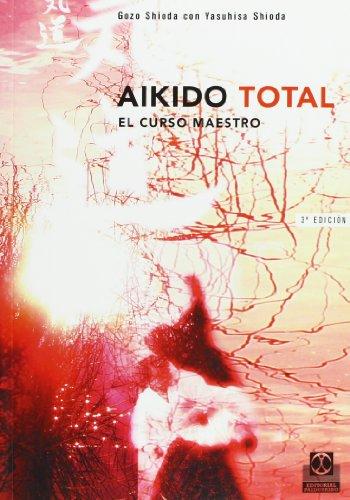 AIKIDO TOTAL (Artes Marciales) por Gozo Shioda