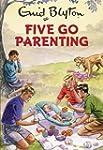 Five Go Parenting (Enid Blyton for Gr...