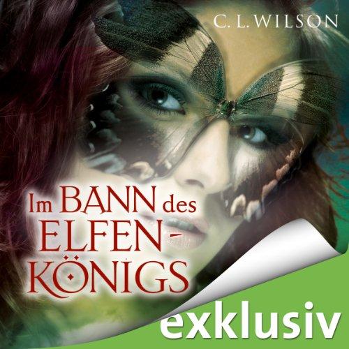 Im Bann des Elfenkönigs: Tairen Soul Saga 1