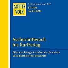 Gottes Volk LJ B3/2015 CD-ROM: Aschermittwoch bis Karfreitag