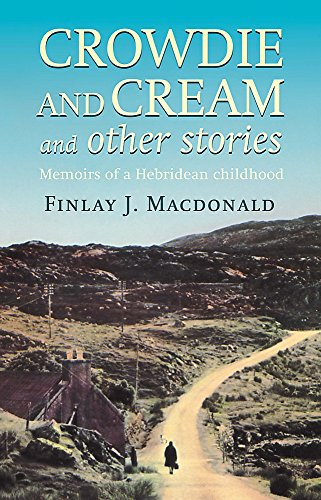 Crowdie And Cream And Other Stories: Memoirs of a Hebridean Childhood