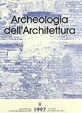 Archeologia dell'architettura (1997): 2