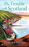 Trouble With Scotland, The : A Kilts and Quilts Novel