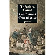 Confessions d'un négrier: Les Aventures du capitaine Poudre-à-canon, trafiquant en or et en esclaves. 1820-1840.