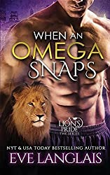When An Omega Snaps (A Lion's Pride) by Eve Langlais (2016-06-14)