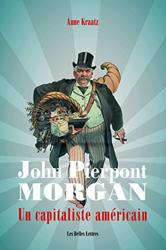 john-pierpont-morgan-un-capitaliste-amricain
