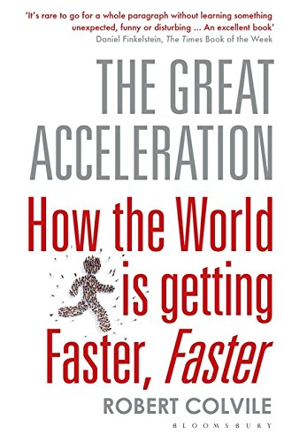 The Great Acceleration : How the World is Getting Faster, Faster par Robert Colvile