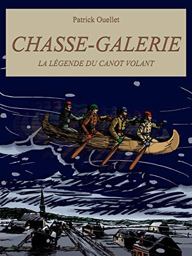 Couverture du livre Chasse-galerie: la légende du canot volant