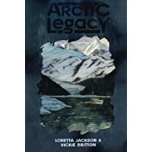 Arctic Legacy by Loretta Jackson (2014-03-31)