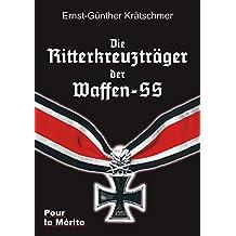 Die Ritterkreuzträger der Waffen-SS