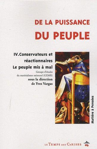 De la puissance du peuple : Tome 4, Conservateurs et réactionnaires : le peuple mis à mal par Yves Vargas