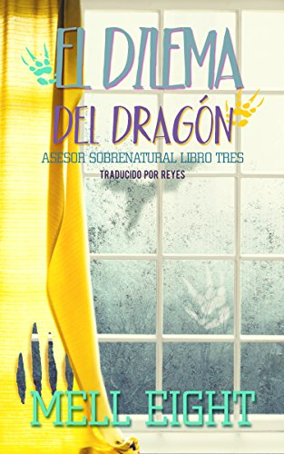 El dilema del dragón (Asesor sobrenatural nº 3) (Spanish Edition)