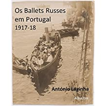 Os Ballets Russes em Portugal 1917-18 (Portuguese Edition)