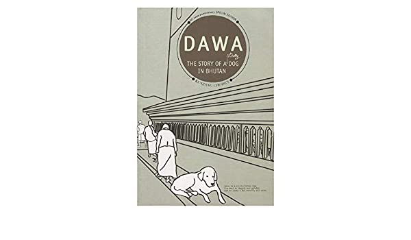 DAWA: THE STORY OF A STRAY DOG IN BHUTAN eBook: Kunzang