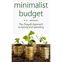 Minimalist Budget: The Simple Approach to Saving and Spending (English Edition)