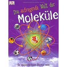Die aufregende Welt der Moleküle. So spannend kann Chemie sein