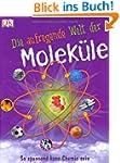 Die aufregende Welt der Moleküle. So...