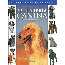 Peluqueria Canina(Grandes Guias De Animales) (Grandes Guías De Animales)