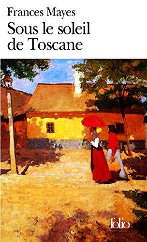 Sous Le Soleil De Toscane Une Maison En Italie [Pdf/ePub] eBook