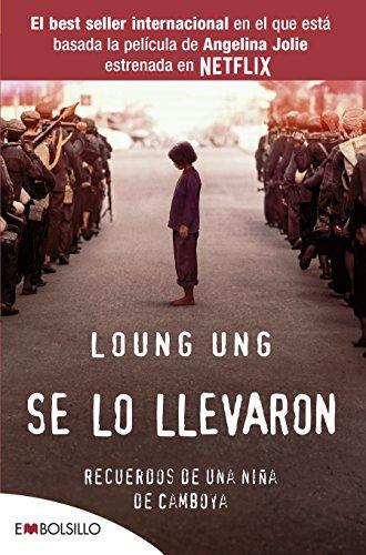 Se lo llevaron: Recuerdos de una niña de Camboya (EMBOLSILLO) por Loung Ung