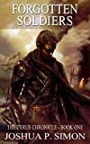 Forgotten Soldiers: The Tyrus Chronicle - Book One
