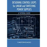 Designing Control Loops for Linear and Switching Power Supplies: A Tutorial Guide by Christophe Basso (2000-12-31)