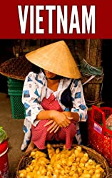 Vietnam 2014: New Information and Cultural Insights Entrepreneurs Need to Start a Business in Vietnam (English Edition)