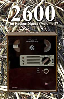 2600: The Hacker Digest - Volume 27 (English Edition) di [2600 Magazine]