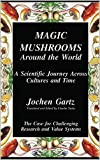 Magic Mushrooms Around The World (English Edition)