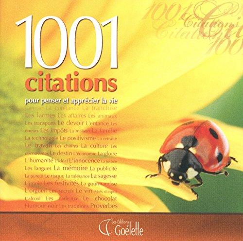 1001 citations pour penser et apprécier la vie