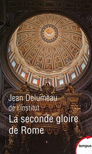 La seconde gloire de Rome (TEMPUS) par Jean DELUMEAU