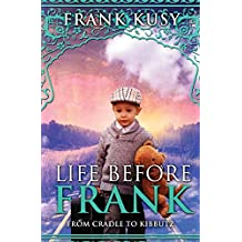 Life before Frank: from Cradle to Kibbutz
