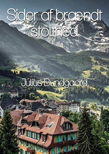 Sider af brændt stolthed (Danish Edition) por Julius  Bundgaard