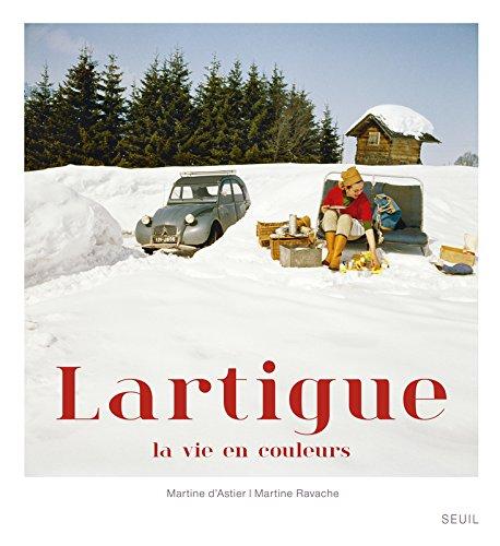 Lartigue, la vie en couleurs par Martine d' Astier