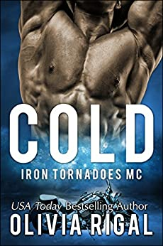 Cold (Iron Tornadoes MC Romance) by [Rigal, Olivia]