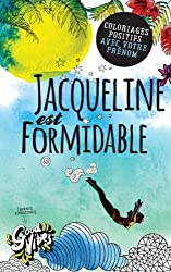 Jacqueline est formidable: Coloriages positifs avec votre prénom
