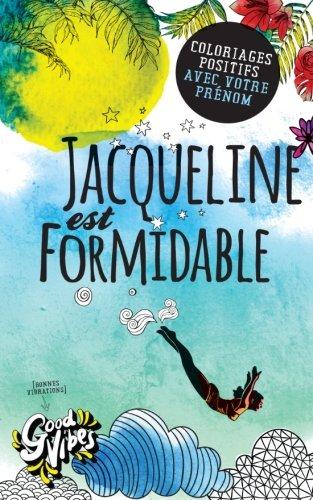 Jacqueline est formidable: Coloriages positifs avec votre prénom par Procrastineur