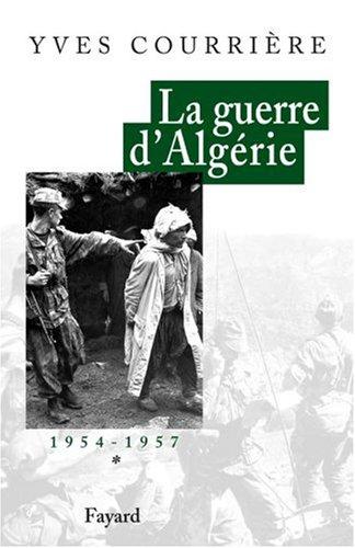 La guerre d'Algrie, tome 1 : 1954-1957