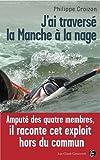 J'ai traversé la Manche à la nage | Croizon, Philippe (1968-....). Auteur