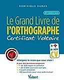Grand livre de l'orthographe : Le certificat Voltaire - Atteignez le score que vous visez !