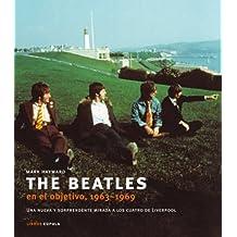 The Beatles en el objetivo 1963-1969 : una nueva y sorprendente mirada a los cuatro de Liverpool