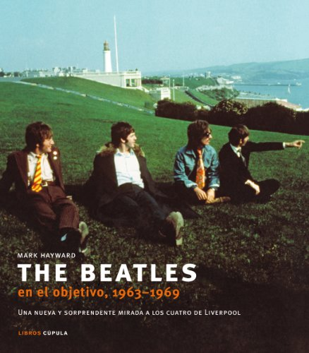 Descargar Libro The Beatles en el objetivo, 1963-1969 de Mark Hayward