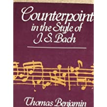 Counterpoint in the Style of J.S. Bach by Benjamin, Thomas (1986) Paperback