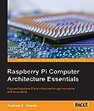 Raspberry Pi Computer Architecture Essentials